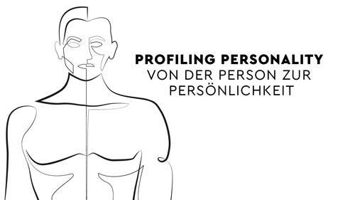 Profiling Personality - Von der Person zur Persönlichkeit